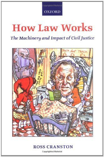 How Law Works: The Machinery and Impact of Civil Justice by Ross Cranston - Mall Cranston