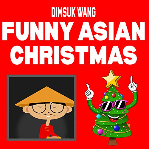 Funny Asian Christmas (Christmas Funny Songs Of Words)