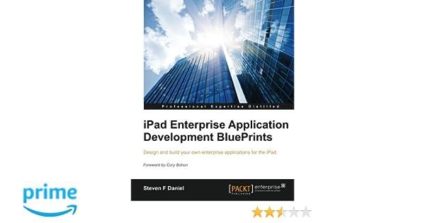Amazon ipad enterprise application development blueprints amazon ipad enterprise application development blueprints 9781849682947 steven f daniel books malvernweather Image collections