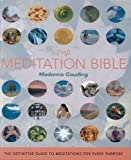 img - for The Meditation Bible: The Definitive Guide to Meditations for Every Purpose by Gauding, Madonna (August 1, 2005) Paperback book / textbook / text book