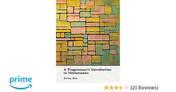 A Programmer's Introduction to Mathematics: Dr  Jeremy Kun