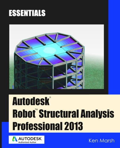 Download Autodesk Robot Structural Analysis Professional 2013 : Essentials Pdf