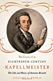 "Sterling Murray, ""The Career of an Eighteenth-Century Kapellmeister: The Life and Music of Antonio Rosetti"" (U Rochester Press, 2014)"