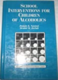 img - for School Interventions for Children of Alcoholics book / textbook / text book
