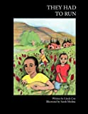 They Had to Run, Linda Cox, 1453588434