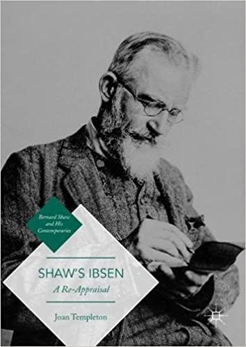 Shaw's Ibsen: A Re-Appraisal (Bernard Shaw and His Contemporaries)