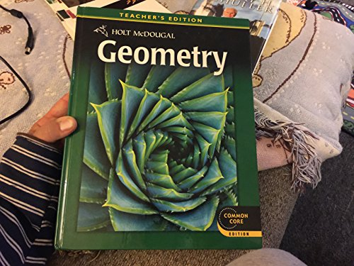 Holt McDougal Geometry, Teacher's Edition (Common Core Edition)
