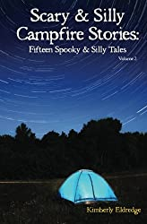 Scary & Silly Campfire Stories: Fifteen Spooky & Silly Tales