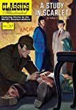 A Study in Scarlet: A Sherlock Holmes Mystery (Classics Illustrated)