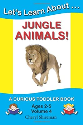 Lets Learn Aboutjungle Animals A Curious Toddler Book Volume 4 from CreateSpace