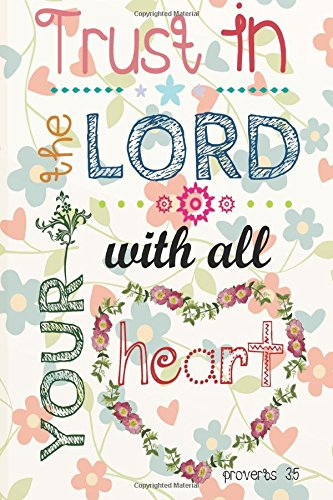 "Trust in the Lord with all your heart: Christian Kid Journal Note Book Lined   (6""  x 9""), Christian Art Gifts    Blank Lined book 132 pages Vol 17 ... Lined Journal Gift Series) (Volume 17) PDF"