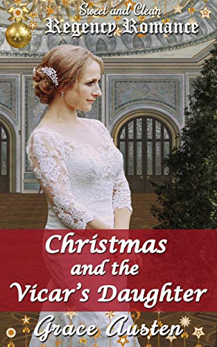Christmas Inheritance Poster.Christmas And The Vicar S Daughter Sweet Clean Regency Romance