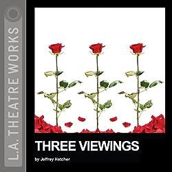 Three Viewings