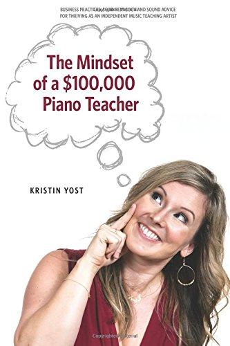 The Mindset of a $100,000 Piano Teacher