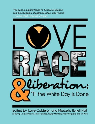 Love, Race, and Liberation; 'Til the White Day is Done