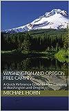 Washington and Oregon Free Camping: A Quick Reference Guide to Free Camping in Washington and Oregon