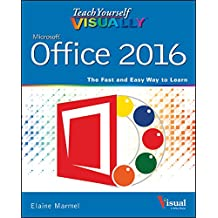 Teach Yourself VISUALLY Office 2016 (Teach Yourself VISUALLY (Tech))