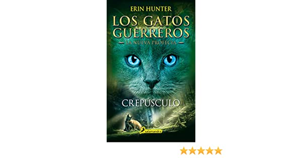 Crepúsculo: Los gatos guerreros - La nueva profecía V (Juvenil nº 5) eBook: Erin Hunter, Begoña Hernández Sala: Amazon.es: Tienda Kindle