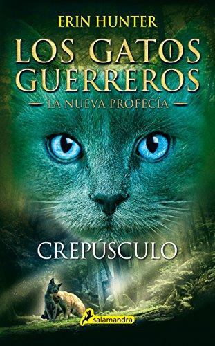 Crepúsculo: Los gatos guerreros - La nueva profecía V (Juvenil) (Spanish Edition