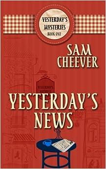 Yesterday's News (Yesterday's Mysteries) (Volume 1)