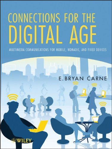 [PDF] Connections for the Digital Age: Multimedia Communications for Mobile, Nomadic and Fixed Devices Free Download | Publisher : Wiley | Category : Computers & Internet | ISBN 10 : 1118054164 | ISBN 13 : 9781118054161