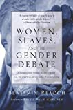 Women, Slaves, and the Gender Debate: A Complementarian Response to the Redemptive-Movement Hermeneutic