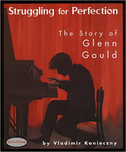 The Story of Glenn Gould Struggling for Perfection