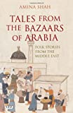 Tales from the Bazaars of Arabia, Amina Shah, 1845117018