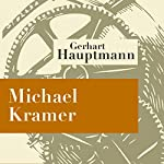 Michael Kramer | Gerhart Hauptmann