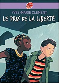 Le prix de la liberté par Yves-Marie Clément