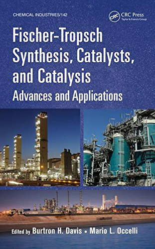 Fischer-Tropsch Synthesis, Catalysts, and Catalysis: Advances and Applications (Chemical Industries)