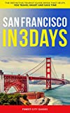 San Francisco in 3 Days: The Definitive Tourist Guide Book That Helps You Travel Smart and Save Time