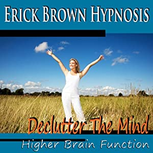 Higher Brain Function Hypnosis: Declutter the Mind, Better Memory, Fast Learning & Retention (Subliminal Meditation, Self Hypnosis, NLP) Rede