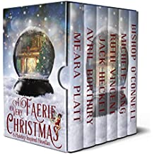 A Very Faerie Christmas: Six Holiday Inspired Novellas