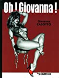 img - for Oh ! Giovanna ! by Giovanna Casotto (2014-10-22) book / textbook / text book