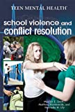 img - for School Violence and Conflict Resolution (Teen Mental Health) book / textbook / text book
