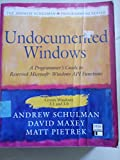 Undocumented Windows: A Programmers Guide to Reserved Microsoft Windows Api Functions (The Andrew Schulman Programming Series/Book and Disk)