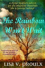 The Rainbow Won't Wait Kindle Edition