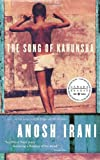 Front cover for the book The Song of Kahunsha by Anosh Irani