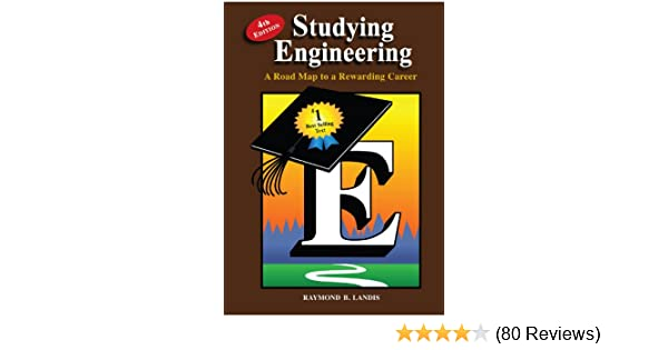 Studying engineering a road map to a rewarding career fourth studying engineering a road map to a rewarding career fourth edition fourth edition raymond b landis amazon fandeluxe Gallery
