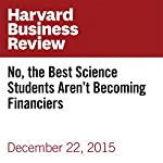 No, the Best Science Students Aren't Becoming Financiers | Nicole Torres