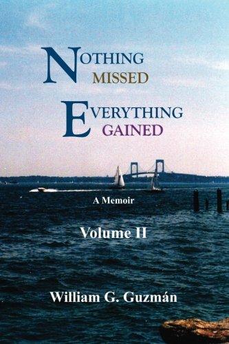 Nothing Missed, Everything Gained Volume II: A Memoir