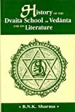 History Of The Dvaita School Of Vedanta And Its Literature: From The Earliest Beginnings To Your Own Times