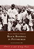 img - for Black Baseball in Pittsburgh (PA) (Black America) book / textbook / text book