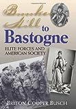 Bunker Hill to Bastogne, Briton Cooper Busch, 1574887750