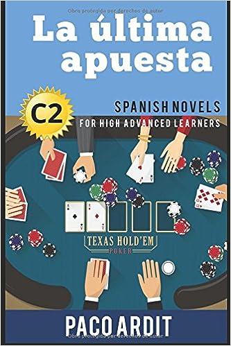 Spanish Novels La Ultima Apuesta For High Advanced Learners
