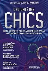 O futuro é das CHICS: Como construir agora as Cidades Humanas, Inteligentes, Criativas e Sustentáveis