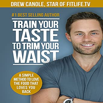 53750079a06 Amazon.com  Train Your Taste to Trim Your Waist  A Simple Method to ...