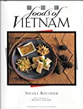 The Foods of Vietnam by Nicole Routhier (1989-08-15)