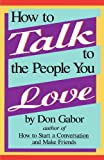 How to Talk to the People You Love, Don Gabor, 0671661965